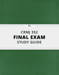 CRMJ 352- Final Exam Guide - Comprehensive Notes for the exam ( 40 pages long!)