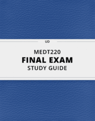 MEDT220- Final Exam Guide - Comprehensive Notes for the exam ( 43 pages long!)