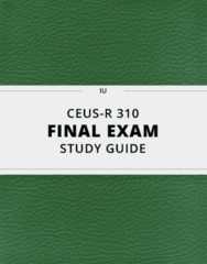 CEUS-R 310- Final Exam Guide - Comprehensive Notes for the exam ( 42 pages long!)