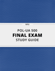 POL-UA 500- Final Exam Guide - Comprehensive Notes for the exam ( 45 pages long!)