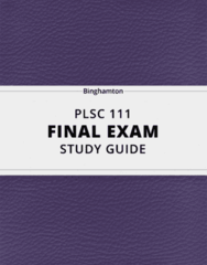 PLSC 111- Final Exam Guide - Comprehensive Notes for the exam ( 40 pages long!)