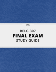 RELG 307- Final Exam Guide - Comprehensive Notes for the exam ( 103 pages long!)