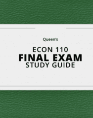 ECON 110- Final Exam Guide - Comprehensive Notes for the exam ( 155 pages long!)