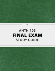 ANTH 103- Final Exam Guide - Comprehensive Notes for the exam ( 35 pages long!)