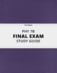 PHY 7B- Final Exam Guide - Comprehensive Notes for the exam ( 134 pages long!)