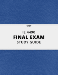 IE 4490- Final Exam Guide - Comprehensive Notes for the exam ( 46 pages long!)