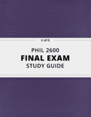 PHIL 2600- Final Exam Guide - Comprehensive Notes for the exam ( 100 pages long!)