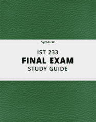 IST 233- Final Exam Guide - Comprehensive Notes for the exam ( 37 pages long!)