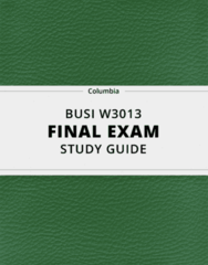 BUSI W3013- Final Exam Guide - Comprehensive Notes for the exam ( 39 pages long!)