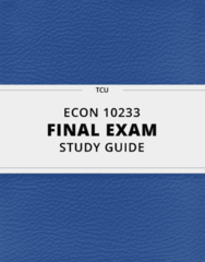 ECON 10233- Final Exam Guide - Comprehensive Notes for the exam ( 35 pages long!)