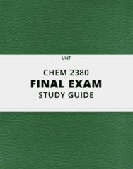 CHEM 2380- Final Exam Guide - Comprehensive Notes for the exam ( 47 pages long!)