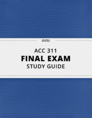 ACC 311- Final Exam Guide - Comprehensive Notes for the exam ( 23 pages long!)