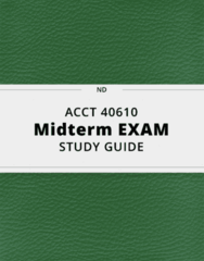 ACCT 40610- Midterm Exam Guide - Comprehensive Notes for the exam ( 56 pages long!)