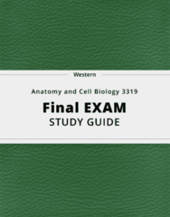 Anatomy and Cell Biology 3319- Final Exam Guide - Comprehensive Notes for the exam ( 322 pages long!)