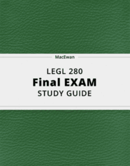 LEGL 280- Final Exam Guide - Comprehensive Notes for the exam ( 45 pages long!)