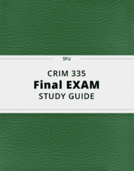 CRIM 335- Final Exam Guide - Comprehensive Notes for the exam ( 80 pages long!)