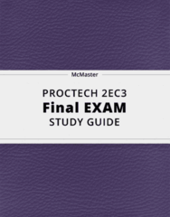 PROCTECH 2EC3- Final Exam Guide - Comprehensive Notes for the exam ( 28 pages long!)