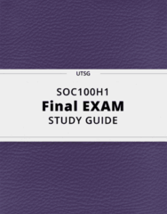 SOC100H1- Final Exam Guide - Comprehensive Notes for the exam ( 175 pages long!)