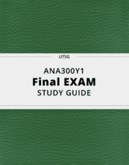 ANA300Y1- Final Exam Guide - Comprehensive Notes for the exam ( 308 pages long!)