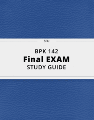 BPK 142- Final Exam Guide - Comprehensive Notes for the exam ( 55 pages long!)
