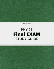 PHY 7B- Final Exam Guide - Comprehensive Notes for the exam ( 32 pages long!)
