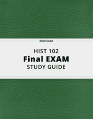 HIST 102- Final Exam Guide - Comprehensive Notes for the exam ( 46 pages long!)