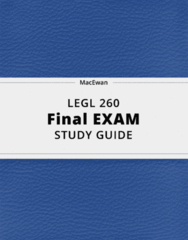 LEGL 260- Final Exam Guide - Comprehensive Notes for the exam ( 48 pages long!)