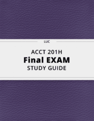 ACCT 201H- Final Exam Guide - Comprehensive Notes for the exam ( 27 pages long!)