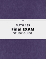 MATH 135- Final Exam Guide - Comprehensive Notes for the exam ( 135 pages long!)