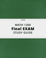 MATH 1200- Final Exam Guide - Comprehensive Notes for the exam ( 57 pages long!)