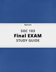 SOC 103- Final Exam Guide - Comprehensive Notes for the exam ( 35 pages long!)