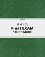 ITM 102- Final Exam Guide - Comprehensive Notes for the exam ( 26 pages long!)