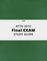 ACTG 2010- Final Exam Guide - Comprehensive Notes for the exam ( 30 pages long!)