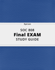 SOC 808- Final Exam Guide - Comprehensive Notes for the exam ( 32 pages long!)