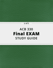 ACB 330- Final Exam Guide - Comprehensive Notes for the exam ( 37 pages long!)