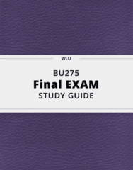 BU275- Final Exam Guide - Comprehensive Notes for the exam ( 22 pages long!)