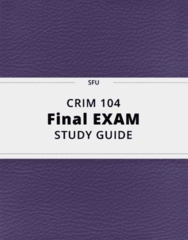 CRIM 104- Final Exam Guide - Comprehensive Notes for the exam ( 61 pages long!)