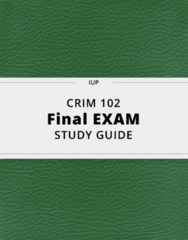 CRIM 102- Final Exam Guide - Comprehensive Notes for the exam ( 22 pages long!)