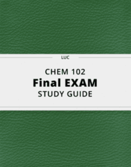 CHEM 102- Final Exam Guide - Comprehensive Notes for the exam ( 32 pages long!)