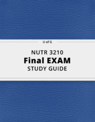 NUTR 3210- Final Exam Guide - Comprehensive Notes for the exam ( 33 pages long!)