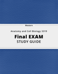 Anatomy and Cell Biology 3319- Final Exam Guide - Comprehensive Notes for the exam ( 151 pages long!)