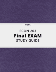 ECON 203- Final Exam Guide - Comprehensive Notes for the exam ( 152 pages long!)