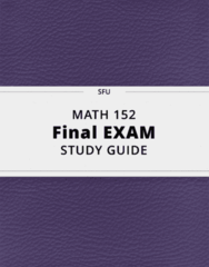 MATH 152- Final Exam Guide - Comprehensive Notes for the exam ( 74 pages long!)