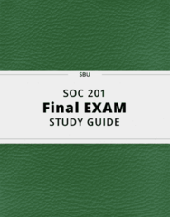 SOC 201- Final Exam Guide - Comprehensive Notes for the exam ( 32 pages long!)
