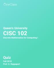 CISC 102 Study Guide - Fall 2018, Comprehensive Quiz Notes - Complex Instruction Set Computing, Mathematical Induction, Empty Set