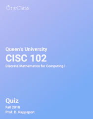 CISC 102 Study Guide - Fall 2018, Comprehensive Quiz Notes - Complex Instruction Set Computing, Mathematical Induction, Integer